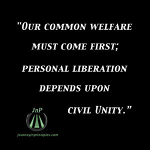 Applying Tradition One to everyday life. Our common Welfare first.